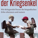Biografisches, Sachbuch, über 50: Die Kraft der Kriegsenkel im Blick behalten!