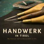 Handwerk in Tirol: Wo Können auf Leidenschaft trifft. Eine Buchempfehlung