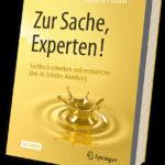 """""""Zur Sache, Experten!"""" Schritt-für-Schritt-Anleitung für das Schreiben eines Sachbuchs"""