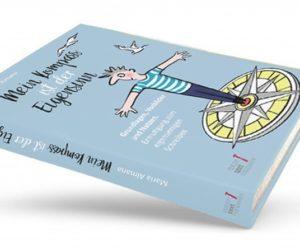 """Leseprobe Band 1 der Trilogie des Eigensinns: """"Mein Kompass ist der Eigensinn"""""""