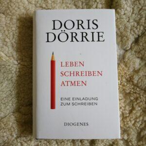 Zwei Einladungen zum Schreiben. Von Doris Dörrie und mir